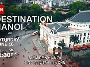 美国有线电视新闻网将 于6月播出《河内目的地》专题节目