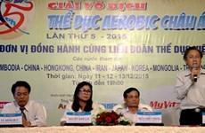 第五届亚洲健美操锦标赛落户越南胡志明市