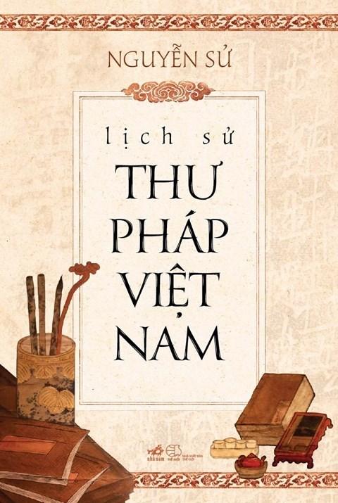 《越南书法史》一书正式问世 hinh anh 1